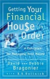 Bragonier, David: Getting Your Financial House in Order: A Floorplan for Managing Your Money