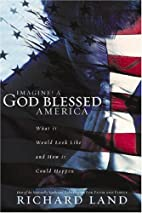 Imagine! A God Blessed America: What It…