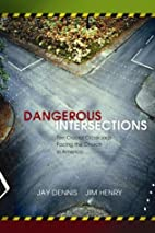 Dangerous Intersections: Eleven Crucial…