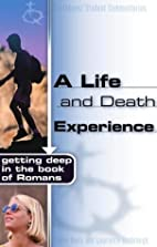 A Life and Death Experience: Getting Deep in…