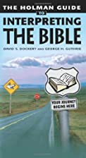 The Holman Guide to Interpreting the Bible…
