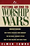 Towns, Elmer L.: Putting an End to Worship Wars