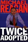 Reagan, Michael: Twice Adopted
