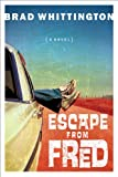 Whittington, Brad: Escape from Fred