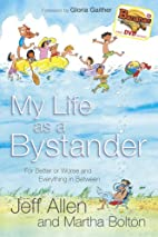 My Life as a Bystander: For Better or Worse…