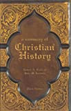 Baker, Robert A.: A Summary of Christian History