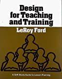 Ford, Leroy: Design for Teaching and Training: A Self-Study Guide to Lesson Planning