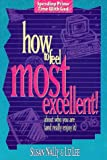 Nally, Susan: How to Feel Most Excellent!: About Who You Are