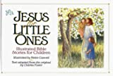 Foster, Charles: Jesus for Little Ones: Illustrated Bible Stories for Children