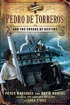 Pedro de Torreros and the Voyage of Destiny…