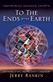 Rankin, Jerry: To the Ends of the Earth: Churches Fulfilling the Great Commission