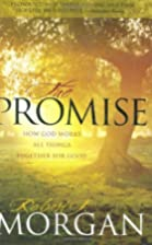 The Promise: God Works All Things Together…