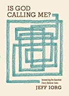 Is God Calling Me?: Answering the Question…