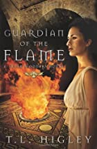 Guardian of the Flame by T. L. Higley