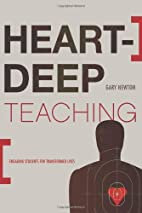 Heart-Deep Teaching: Engaging Students for…
