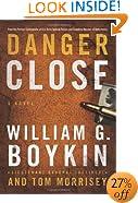 Danger Close: A Novel