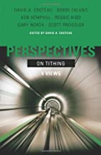 Perspectives on Tithing: Four Views by David…