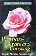 Woman, Aware and Choosing by Betty Coble…