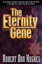 The Eternity Gene by Robert Don Hughes