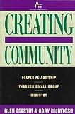 Martin, Glen: Creating Community: Deeper Fellowship Through Small Group Ministry