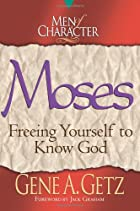 Moses: Freeing Yourself to Know God ((Men of…