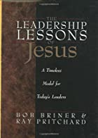 The Leadership Lessons of Jesus: A Timeless…