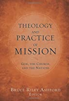 Theology and Practice of Mission: God, the…