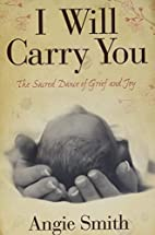 I Will Carry You: The Sacred Dance of Grief…