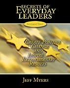 Secrets of Everyday Leaders: Create Positive…