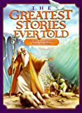 [???]: The Greatest Stories Ever Told: The Best Loved Stories from the Bible