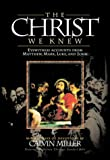 Miller, Calvin: The Christ We Knew: Eyewitness Accounts from Matthew, Mark, Luke, and John