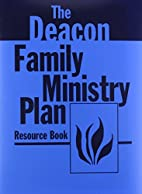 Deacon Family Ministry Plan Resource Book by…