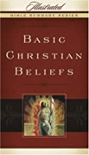 Basic Christian Beliefs (Illustrated Bible…