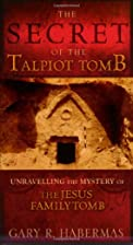 The Secret of the Talpiot Tomb: Unraveling…