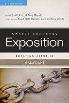 Exalting Jesus in Galatians (Christ-Centered…