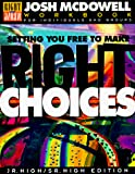 McDowell, Josh: Setting You Free to Make Right Choices: Workbook for Junior High and High School Students