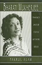 Bharati Mukherjee (Twayne's United…