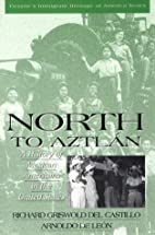 North to Aztlan: A History of Mexican…