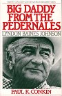 Conkin, Paul K.: Big Daddy from the Pedernales: Lyndon B. Johnson
