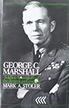 George C. Marshall: Soldier-Statesman of the…