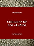 Children of Los Alamos : an oral history of…