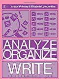 Whimbey, Arthur: Analyze, Organize, Write