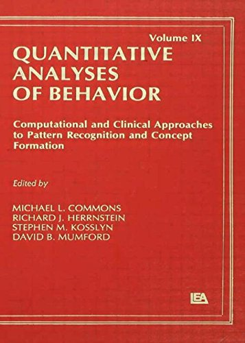 computational-and-clinical-approaches-to-pattern-recognition-and-concept-formation-quantitative-analyses-of-behavior-volume-ix-quantitative-analyses-of-behavior-series