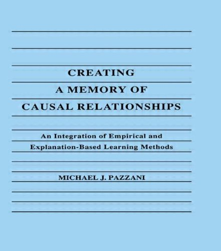 creating-a-memory-of-causal-relationships-an-integration-of-empirical-and-explanation-based-learning-methods