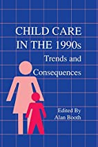 Child care in the 1990s : trends and…