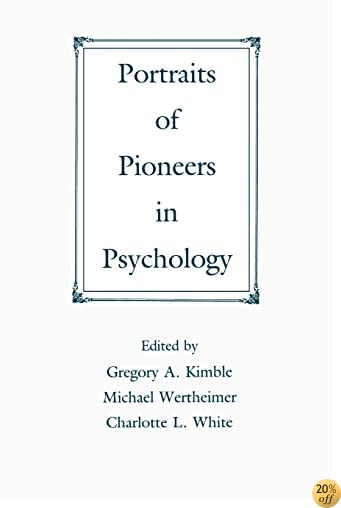 Portraits of Pioneers in Psychology (Portraits of Pioneers in Psychology (Paperback APA))
