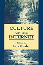Culture of the Internet by Sara Kiesler