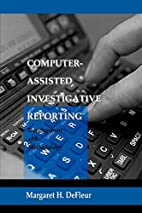Computer-assisted Investigative Reporting:…