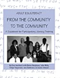 Barahona, Byron: Adult Esl/Literacy from the Community to the Community: A Guidebook for Participatory Literacy Training