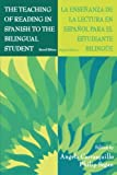 The Teaching of Reading in Spanish to the Bilingual Student LA Ensenanza De LA